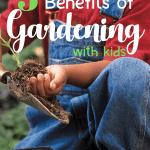 5 Benefits of Gardening with Kids